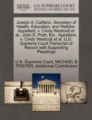 Joseph A. Califano, Secretary of Health, Education, and Welfare, Appellant, V. Cindy Westcott et al., John D. Pratt, Etc., Appellant, V. Cindy Westcott et al. U.S. Supreme Court Transcript of Record with Supporting Pleadings