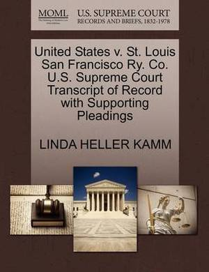 United States V. St. Louis San Francisco Ry. Co. U.S. Supreme Court Transcript of Record with Supporting Pleadings