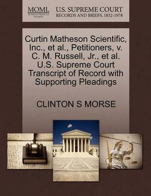 Curtin Matheson Scientific, Inc., et al., Petitioners, V. C. M. Russell, JR., et al. U.S. Supreme Court Transcript of Record with Supporting Pleadings