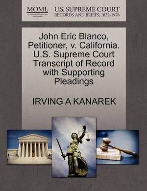 John Eric Blanco, Petitioner, V. California. U.S. Supreme Court Transcript of Record with Supporting Pleadings