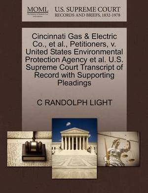 Cincinnati Gas & Electric Co., et al., Petitioners, V. United States Environmental Protection Agency et al. U.S. Supreme Court Transcript of Record with Supporting Pleadings