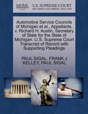 Automotive Service Councils of Michigan et al., Appellants, V. Richard H. Austin, Secretary of State for the State of Michigan. U.S. Supreme Court Transcript of Record with Supporting Pleadings