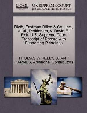 Blyth, Eastman Dillon & Co., Inc., et al., Petitioners, V. David E. Rolf. U.S. Supreme Court Transcript of Record with Supporting Pleadings