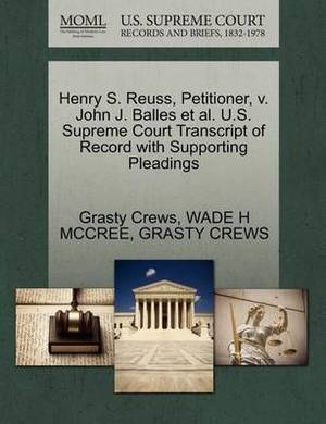 Henry S. Reuss, Petitioner, V. John J. Balles et al. U.S. Supreme Court Transcript of Record with Supporting Pleadings