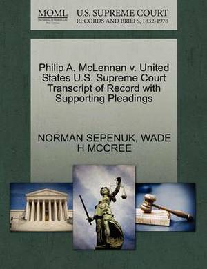 Philip A. McLennan V. United States U.S. Supreme Court Transcript of Record with Supporting Pleadings