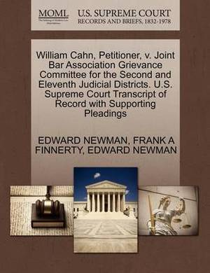William Cahn, Petitioner, V. Joint Bar Association Grievance Committee for the Second and Eleventh Judicial Districts. U.S. Supreme Court Transcript of Record with Supporting Pleadings