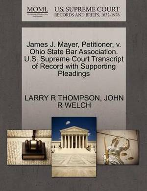 James J. Mayer, Petitioner, V. Ohio State Bar Association. U.S. Supreme Court Transcript of Record with Supporting Pleadings