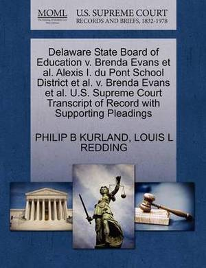 Delaware State Board of Education V. Brenda Evans et al. Alexis I. Du Pont School District et al. V. Brenda Evans et al. U.S. Supreme Court Transcript of Record with Supporting Pleadings