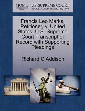 Francis Leo Marks, Petitioner, V. United States. U.S. Supreme Court Transcript of Record with Supporting Pleadings