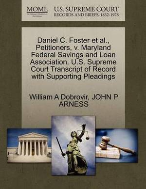 Daniel C. Foster et al., Petitioners, V. Maryland Federal Savings and Loan Association. U.S. Supreme Court Transcript of Record with Supporting Pleadings