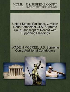 United States, Petitioner, V. Milton Dean Batchelder. U.S. Supreme Court Transcript of Record with Supporting Pleadings