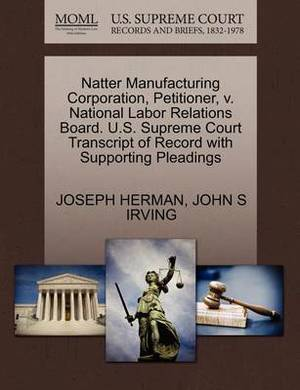 Natter Manufacturing Corporation, Petitioner, V. National Labor Relations Board. U.S. Supreme Court Transcript of Record with Supporting Pleadings