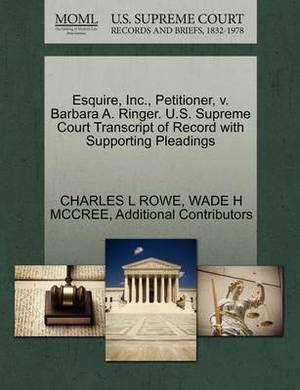 Esquire, Inc., Petitioner, V. Barbara A. Ringer. U.S. Supreme Court Transcript of Record with Supporting Pleadings