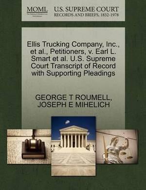 Ellis Trucking Company, Inc., et al., Petitioners, V. Earl L. Smart et al. U.S. Supreme Court Transcript of Record with Supporting Pleadings