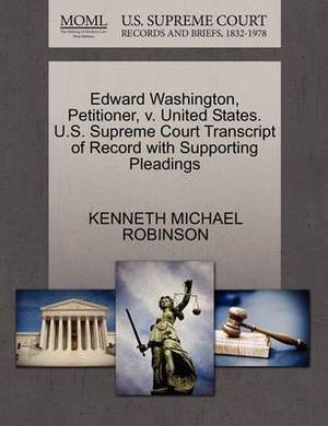 Edward Washington, Petitioner, V. United States. U.S. Supreme Court Transcript of Record with Supporting Pleadings