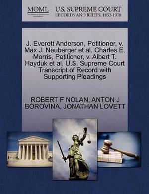 J. Everett Anderson, Petitioner, V. Max J. Neuberger et al. Charles E. Morris, Petitioner, V. Albert T. Hayduk et al. U.S. Supreme Court Transcript of Record with Supporting Pleadings