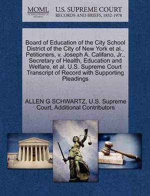 Board of Education of the City School District of the City of New York et al., Petitioners, V. Joseph A. Califano, JR., Secretary of Health, Education and Welfare, et al. U.S. Supreme Court Transcript of Record with Supporting Pleadings