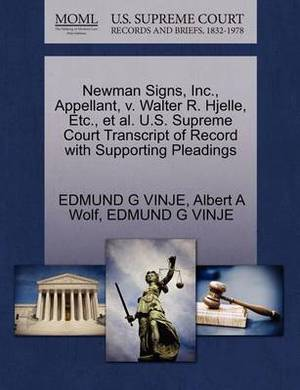 Newman Signs, Inc., Appellant, V. Walter R. Hjelle, Etc., et al. U.S. Supreme Court Transcript of Record with Supporting Pleadings