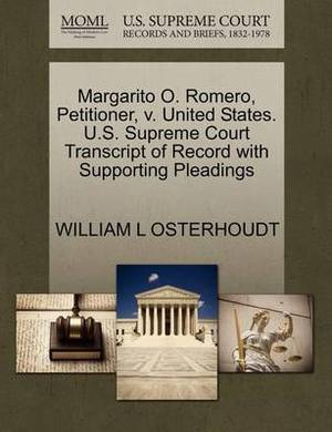 Margarito O. Romero, Petitioner, V. United States. U.S. Supreme Court Transcript of Record with Supporting Pleadings
