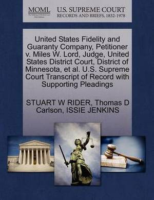 United States Fidelity and Guaranty Company, Petitioner V. Miles W. Lord, Judge, United States District Court, District of Minnesota, et al. U.S. Supreme Court Transcript of Record with Supporting Pleadings