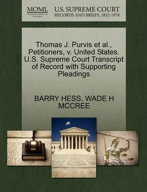 Thomas J. Purvis et al., Petitioners, V. United States. U.S. Supreme Court Transcript of Record with Supporting Pleadings