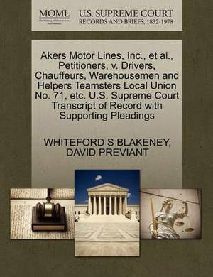Akers Motor Lines, Inc., et al., Petitioners, V. Drivers, Chauffeurs, Warehousemen and Helpers Teamsters Local Union No. 71, Etc. U.S. Supreme Court Transcript of Record with Supporting Pleadings