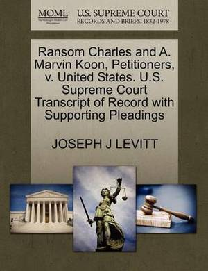Ransom Charles and A. Marvin Koon, Petitioners, V. United States. U.S. Supreme Court Transcript of Record with Supporting Pleadings