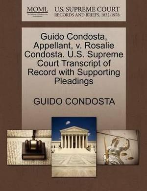 Guido Condosta, Appellant, V. Rosalie Condosta. U.S. Supreme Court Transcript of Record with Supporting Pleadings