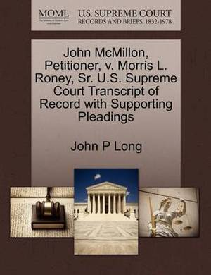 John McMillon, Petitioner, V. Morris L. Roney, Sr. U.S. Supreme Court Transcript of Record with Supporting Pleadings