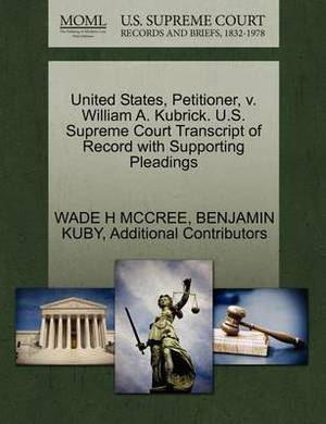 United States, Petitioner, V. William A. Kubrick. U.S. Supreme Court Transcript of Record with Supporting Pleadings