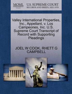 Valley International Properties, Inc., Appellant, V. Los Campeones, Inc. U.S. Supreme Court Transcript of Record with Supporting Pleadings