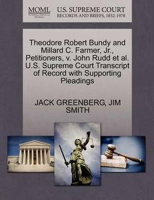 Theodore Robert Bundy and Millard C. Farmer, JR., Petitioners, V. John Rudd et al. U.S. Supreme Court Transcript of Record with Supporting Pleadings