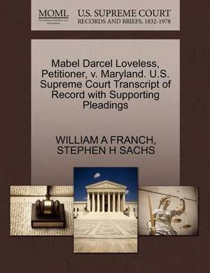 Mabel Darcel Loveless, Petitioner, V. Maryland. U.S. Supreme Court Transcript of Record with Supporting Pleadings