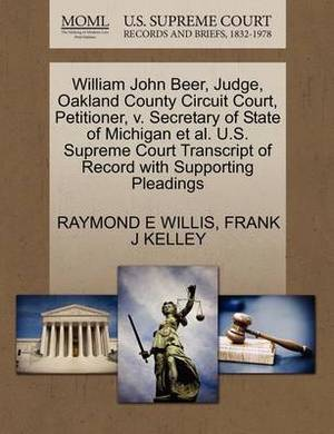 William John Beer, Judge, Oakland County Circuit Court, Petitioner, V. Secretary of State of Michigan et al. U.S. Supreme Court Transcript of Record with Supporting Pleadings