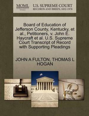 Board of Education of Jefferson County, Kentucky, et al., Petitioners, V. John E. Haycraft et al. U.S. Supreme Court Transcript of Record with Supporting Pleadings