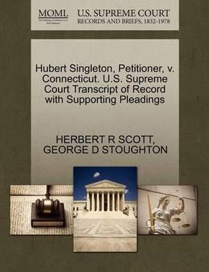 Hubert Singleton, Petitioner, V. Connecticut. U.S. Supreme Court Transcript of Record with Supporting Pleadings