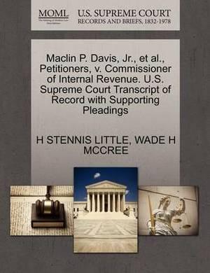 Maclin P. Davis, JR., et al., Petitioners, V. Commissioner of Internal Revenue. U.S. Supreme Court Transcript of Record with Supporting Pleadings