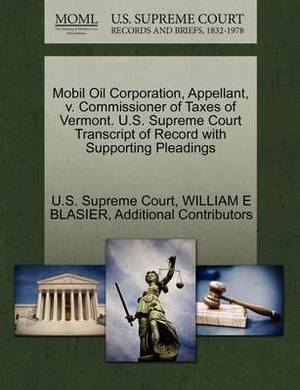 Mobil Oil Corporation, Appellant, V. Commissioner of Taxes of Vermont. U.S. Supreme Court Transcript of Record with Supporting Pleadings