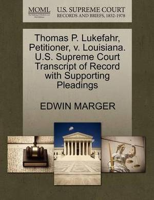 Thomas P. Lukefahr, Petitioner, V. Louisiana. U.S. Supreme Court Transcript of Record with Supporting Pleadings