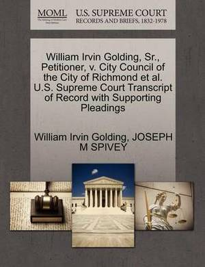 William Irvin Golding, Sr., Petitioner, V. City Council of the City of Richmond et al. U.S. Supreme Court Transcript of Record with Supporting Pleadings