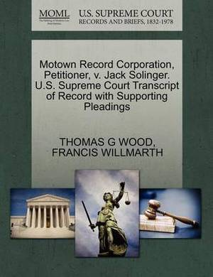 Motown Record Corporation, Petitioner, V. Jack Solinger. U.S. Supreme Court Transcript of Record with Supporting Pleadings