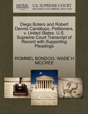 Diego Botero and Robert Dennis Cantalupo, Petitioners, V. United States. U.S. Supreme Court Transcript of Record with Supporting Pleadings