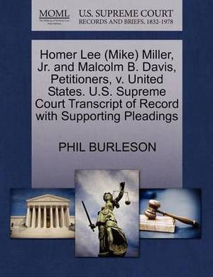 Homer Lee (Mike) Miller, JR. and Malcolm B. Davis, Petitioners, V. United States. U.S. Supreme Court Transcript of Record with Supporting Pleadings