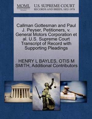 Callman Gottesman and Paul J. Peyser, Petitioners, V. General Motors Corporation et al. U.S. Supreme Court Transcript of Record with Supporting Pleadings