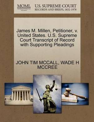 James M. Millen, Petitioner, V. United States. U.S. Supreme Court Transcript of Record with Supporting Pleadings