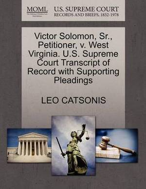 Victor Solomon, Sr., Petitioner, V. West Virginia. U.S. Supreme Court Transcript of Record with Supporting Pleadings