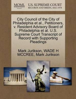 City Council of the City of Philadelphia et al., Petitioners, V. Resident Advisory Board of Philadelphia et al. U.S. Supreme Court Transcript of Record with Supporting Pleadings