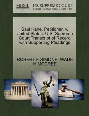 Saul Kane, Petitioner, V. United States. U.S. Supreme Court Transcript of Record with Supporting Pleadings