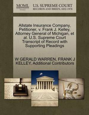 Allstate Insurance Company, Petitioner, V. Frank J. Kelley, Attorney General of Michigan, et al. U.S. Supreme Court Transcript of Record with Supporting Pleadings