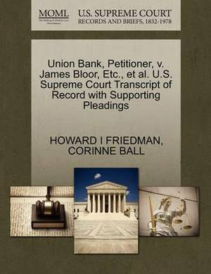 Union Bank, Petitioner, V. James Bloor, Etc., et al. U.S. Supreme Court Transcript of Record with Supporting Pleadings